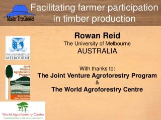 Rowan Reid The University of Melbourne AUSTRALIA With thanks to: