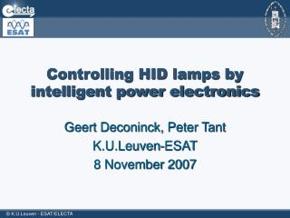 Controlling HID lamps by intelligent power electronics