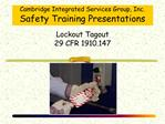 Cambridge Integrated Services Group, Inc. Safety Training Presentations