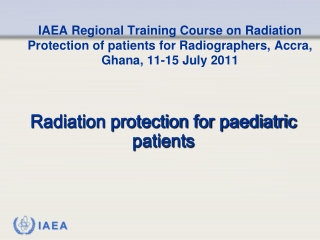 Radiation protection for paediatric patients