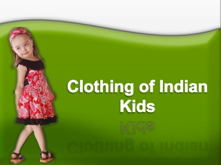 Different types of Indian kids clothing