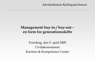Management buy-in / buy-out –  en form for generationsskifte