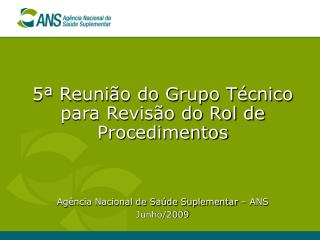 5  Reuni o do Grupo T cnico  para Revis o do Rol de Procedimentos
