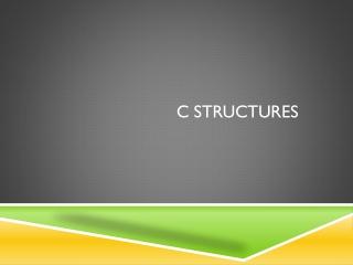 C Structures