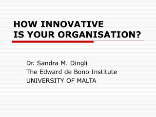 HOW INNOVATIVE  IS YOUR ORGANISATION?