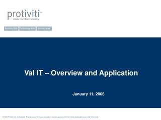 © 200 6 Protiviti Inc. Confidential: This document is for your company's internal use only and may not be distributed t