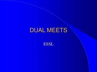 DUAL MEETS