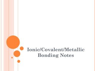Ionic/Covalent/Metallic Bonding Notes