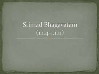 Srimad Bhagavatam (1.1.4-1.1.11)