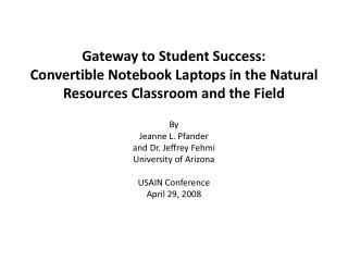 Gateway to Student Success:  Convertible Notebook Laptops in the Natural Resources Classroom and the Field