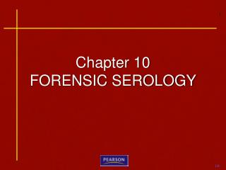 Chapter 10 FORENSIC SEROLOGY