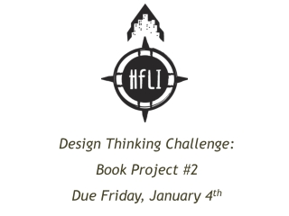 Design Thinking Challenge: Book Project #2 Due Friday, January 4 th