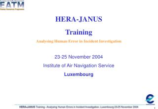 HERA-JANUS  Training Analysing Human Error in Incident Investigation