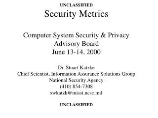 UNCLASSIFIED Security Metrics: Examples