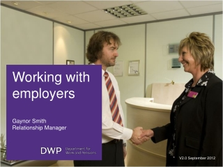 Working with employers Gaynor Smith Relationship Manager