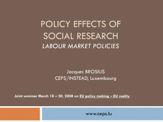 Policy effects of  social research Labour  market policies