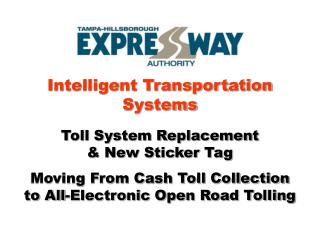 Intelligent Transportation Systems  Toll System Replacement  New Sticker Tag  Moving From Cash Toll Collection to All-El