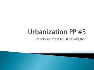 Urbanization PP #3