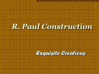 R. Paul Construction