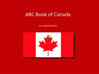 ABC Book of Canada by Colton Bentley