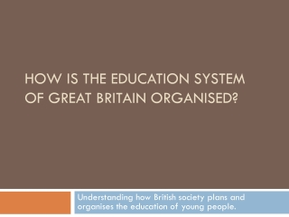 How is the education system of Great Britain organised?