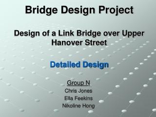 Bridge Design Project Design of a Link Bridge over Upper Hanover Street Detailed Design