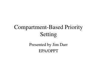 Compartment-Based Priority Setting