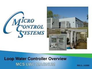 Loop Water Controller Overview  MCS LWC MAGNUM