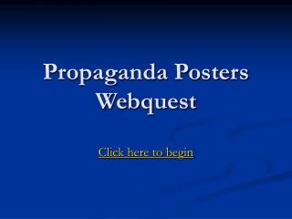 Propaganda Posters Webquest
