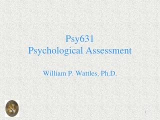Psy631 Psychological Assessment