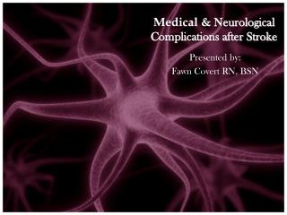 Medical &  Neurological Complications after Stroke