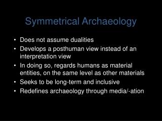Symmetrical Archaeology