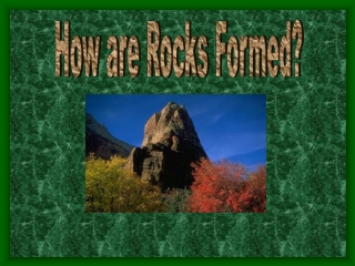 How are Rocks Formed?
