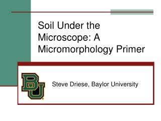 Soil Under the Microscope: A Micromorphology Primer