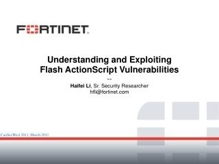 Understanding and Exploiting  Flash ActionScript Vulnerabilities --