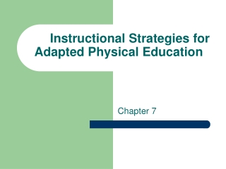 Instructional Strategies for Adapted Physical Education
