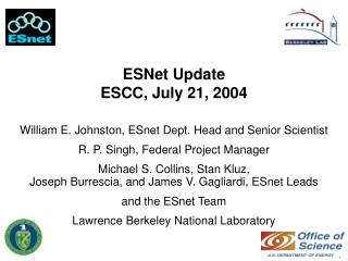 ESNet Update ESCC, July 21, 2004