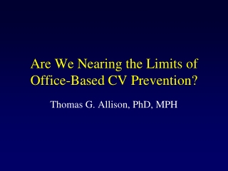 Are We Nearing the Limits of Office-Based CV Prevention?