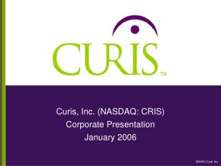 Curis, Inc. (NASDAQ: CRIS)  Corporate Presentation January 2006