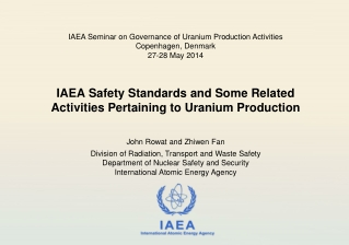 IAEA Safety Standards and Some Related Activities Pertaining to Uranium Production