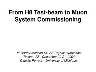 From H8 Test-beam to Muon System Commissioning