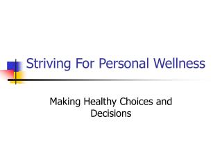 Striving For Personal Wellness
