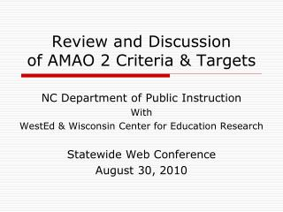 Review and Discussion of AMAO 2 Criteria & Targets