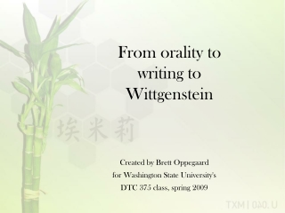 From orality to  writing to  Wittgenstein