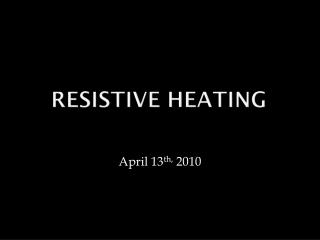 Resistive Heating