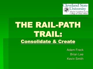 THE RAIL-PATH TRAIL: Consolidate & Create