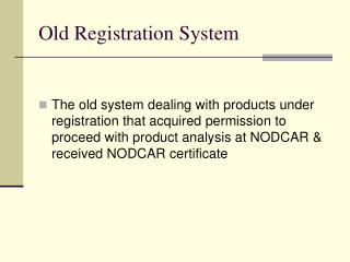 Old Registration System