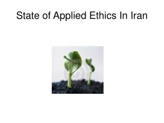 State of Applied Ethics In Iran