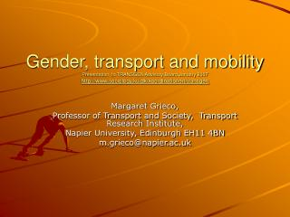 Gender, transport and mobility Presentation  to TRANSGEN Advisory Board January 2007 sociology.ku.dk