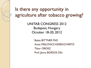 Is there any opportunity in agriculture after tobacco growing?